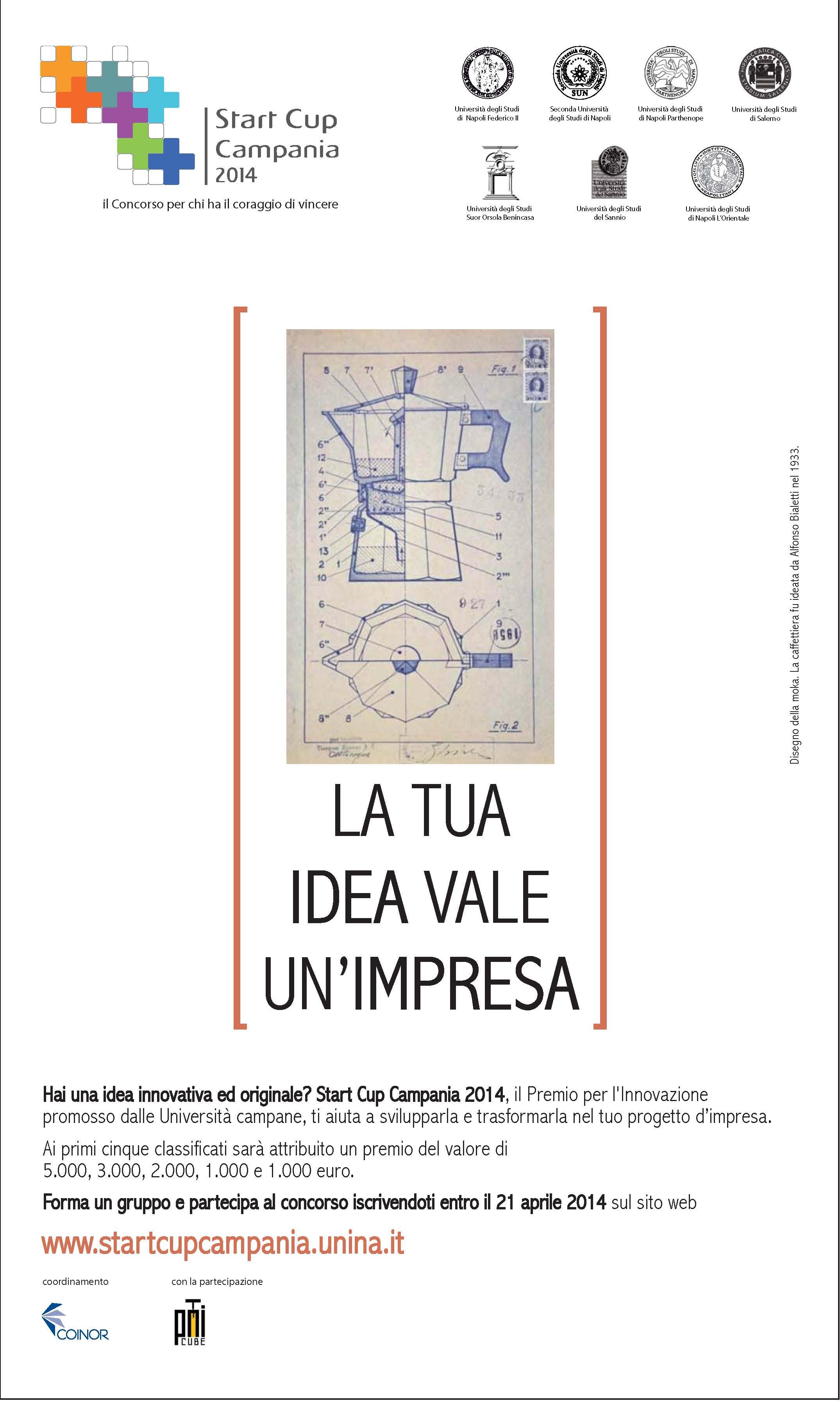 Sono aperte le iscrizioni alla IV edizione di Start Cup Campania il premio per l Innovazione promosso dai sette atenei campani e finalizzato a mettere in